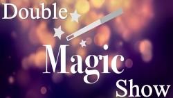 Double Magic Show